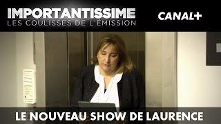 Le nouveau show de Laurence - Importantissime #32