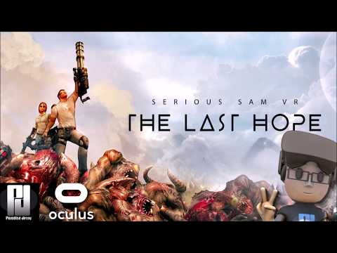 VR | SERIOUS SAM: THE LAST HOPE (Final Release) Is AWESOME! | Oculus + Touch | GTX 1060 (6GB)