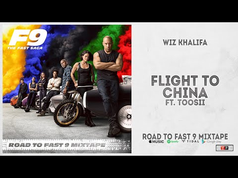 "Wiz Khalifa - ""Flight to China"" Ft. Toosii (Road To Fast 9 Mixtape)"