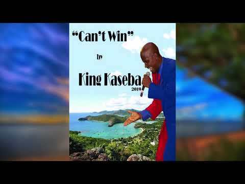 King Kaseba - Can't Win (Antigua 2019 Calypso)