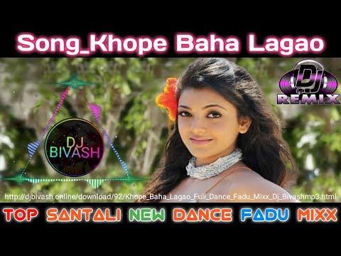 New Santali Dj Song || Song_Khope Baha Lagao || Full Dance Fadu Mixx Dj