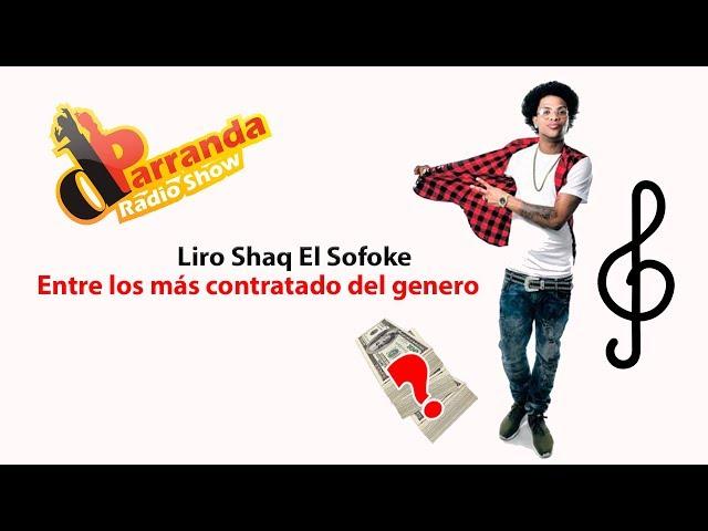 Liro Shaq El Sofoke asegura que es de los artistas más contratado del país
