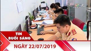Tin Buổi Sáng - Ngày 22/07/2019 - HTV Tin Tức Mới Nhất