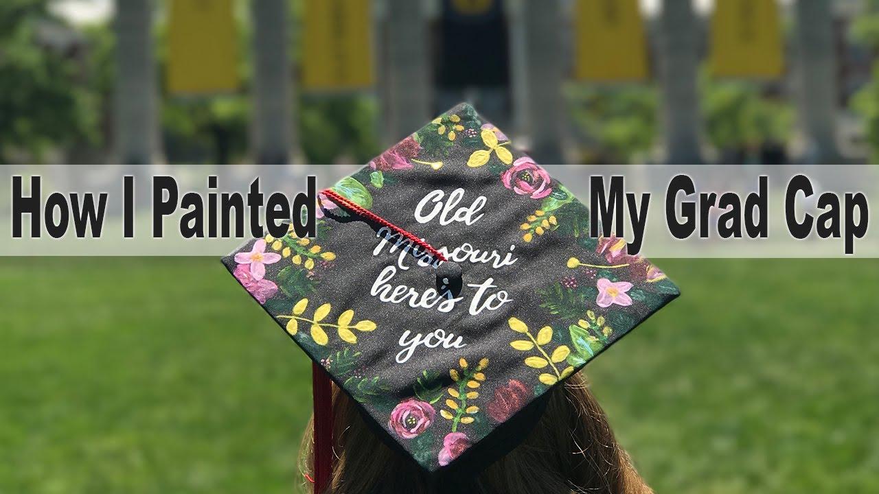 381cd891349 How I Painted My Graduation Cap - YouTube