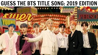 GUESS THE BTS TITLE SONG BY IT'S FIRST 2 SECONDS | 2019 Edition