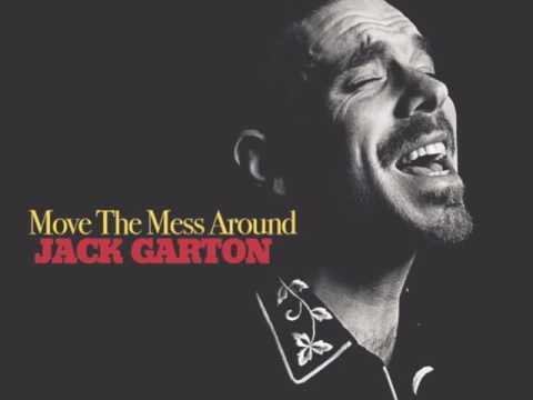 Move The Mess Around  - Jack Garton