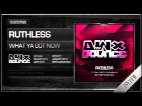 Ruthless - What Ya Got Now (Official HQ Preview)
