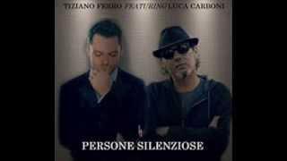 Luca Carboni feat. Tiziano Ferro - Persone Silenziose