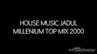 House Music Jadul Millenium Top Mix 2000