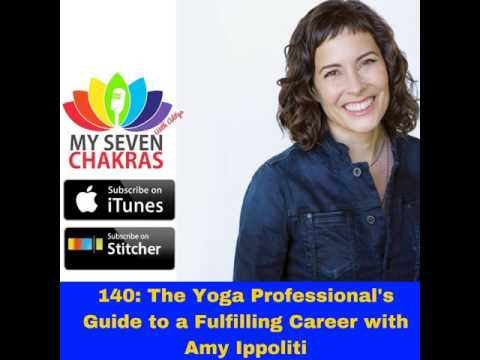 140: The Yoga Professional's Guide to a Fulfilling Career with Amy Ippoliti