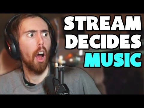 STREAM DECIDES THE MUSIC! - Asmongold