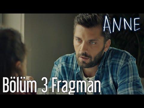 Anne 3. Bölüm Fragman