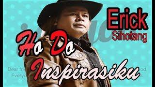 Erick Sihotang - Ho Do Inspirasiku | Official Music Video #ErickSihotang #LaguBatakTerbaru #HitBatak