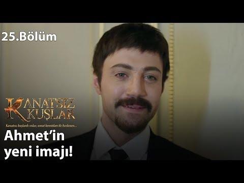 Ahmet'in yeni imajı! - Kanatsız Kuşlar 25.Bölüm