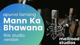 Mann Ka Bhawana - Apurva Tamang (Acoustic Live)