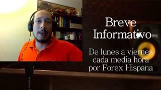 Breve Informativo - Noticias Forex del 1 de Agosto del 2017