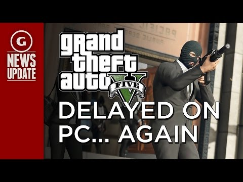 GTA V Delayed Again On PC - GS News Update