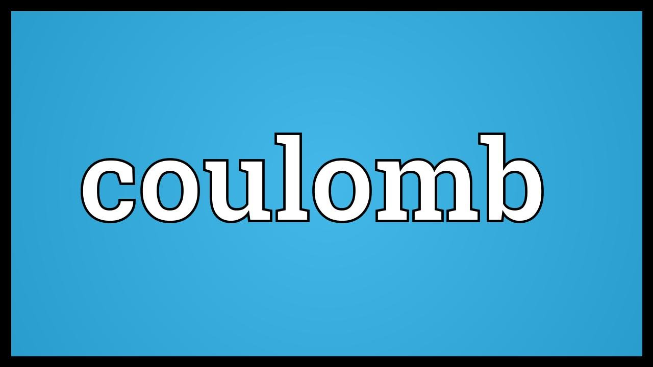 Coulomb Meaning Youtube Is Electricity Electrical Definitions Definition Of Amps