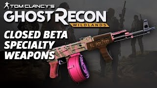 Ghost Recon: Wildlands Official Closed Beta Specialty Weapons Showcase