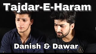 TAJDAR-E-HARAM | Cover by Danish and Dawar | HD | originally sung by Atif Aslam | 2017
