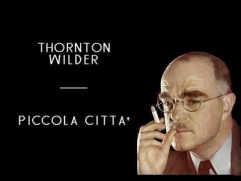 Thornton Wilder - Piccola Citta' - (solo audio) - 1971