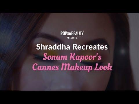 Shraddha Recreates Sonam Kapoor's Cannes Makeup Look - POPxo beauty
