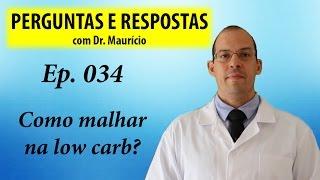 Dicas para malhar na low carb - Perguntas e Respostas com Dr Mauricio Ep 034