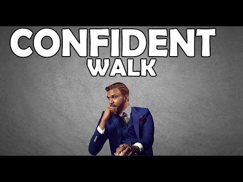 WHAT YOUR WALK SAYS ABOUT YOU | CONFIDENT WALKING STYLE FOR MEN