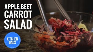Carrot,  Apple and Beet Salad | How to Make a Carrot Salad | Kitchen Dads Cooking
