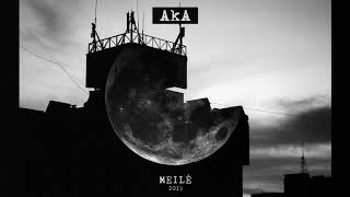AKA MEILĖ Official Audio