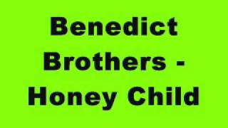 Benedict Brothers - Honey Child
