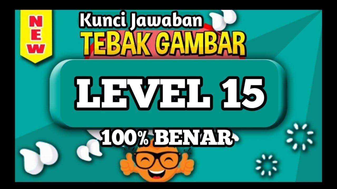 Kunci Jawaban Tebak Gambar Level 15 Lima Belas Update Terbaru Youtube