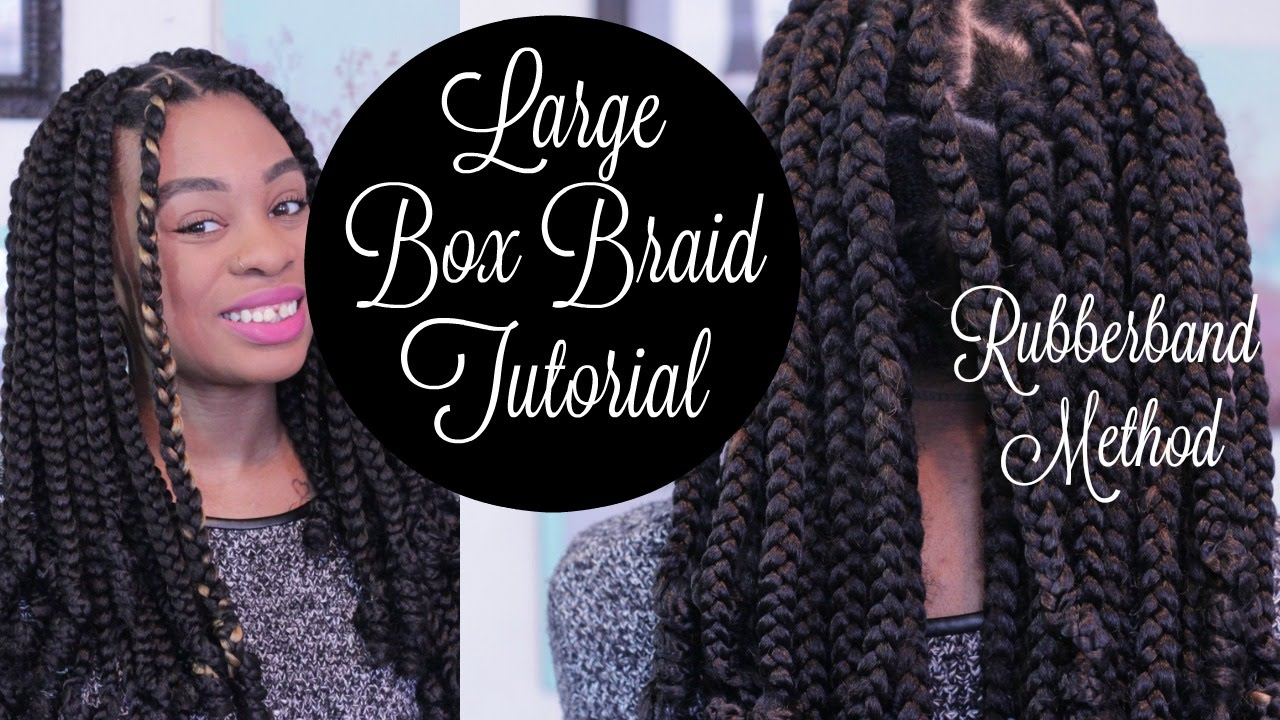 Large Box Braids Tutorial Best for DIY Rubberband Method - YouTube