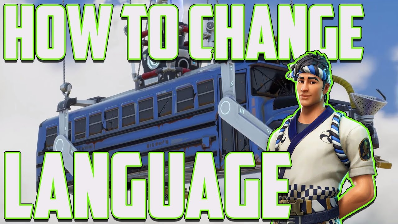 Fortnite Change Language To English, Spanish and MORE! 2019