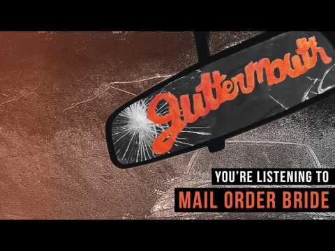 Guttermouth - Mail Order Bride