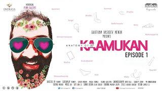 Anatomy of A Kaamukan - Malayalam Mini Web Series EP 01 | Thamby | Ondraga Entertainment