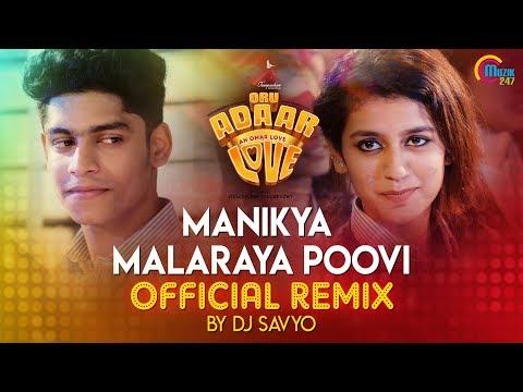 Oru Adaar Love | Manikya Malaraya Poovi Official Remix By DJ Savyo| Vineeth Sreenivasan,Shaan Rahman