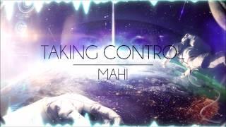 [Trance] Mahi - Taking Control