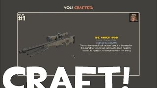 TF2 How to craft Awper hand [Epic Fail]