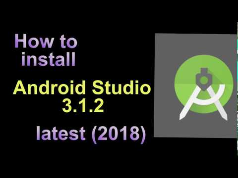 How To Download And Install Android Studio 3.1.2 Latest (2019)