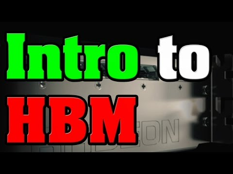 Introduction to HBM Stacked Memory (High Bandwidth Memory)