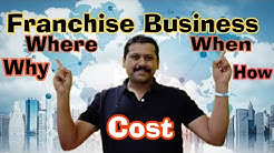 Franchise Business Opportunity In India. Why, Where, When, How And How Much for franchise business