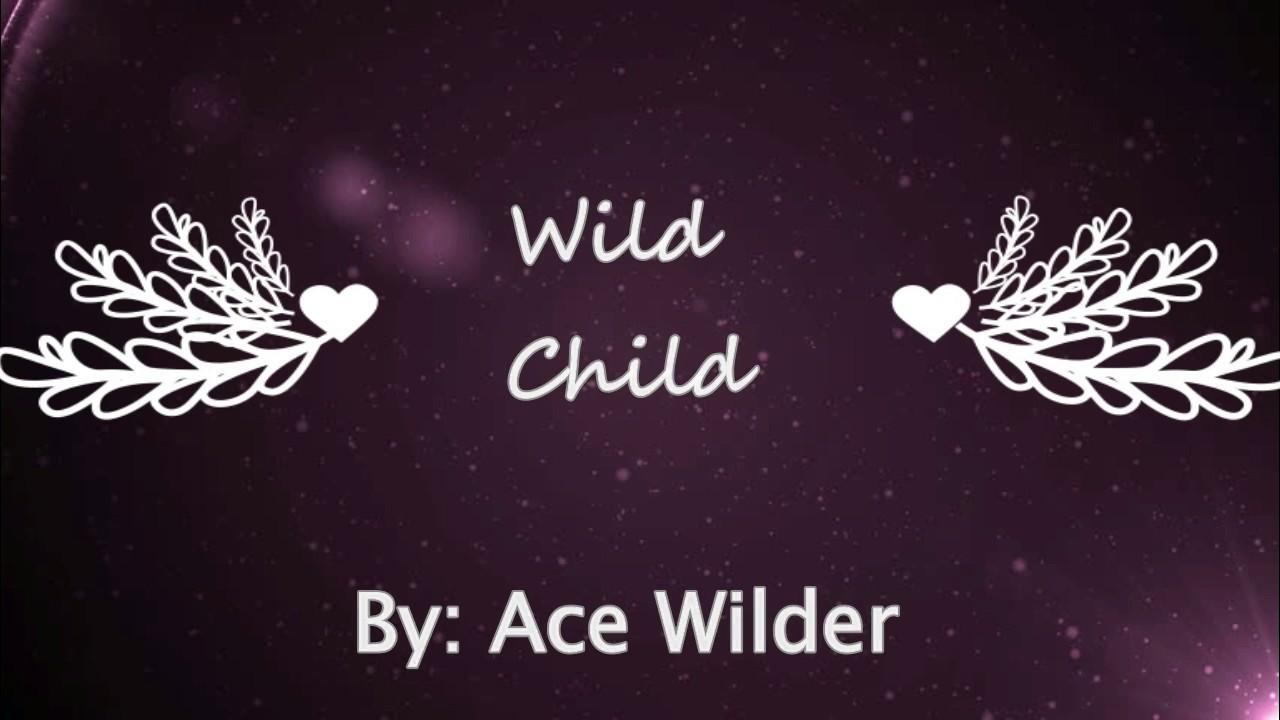 ace-wilder-wild-child-lyrics-its-mr-jackaboy