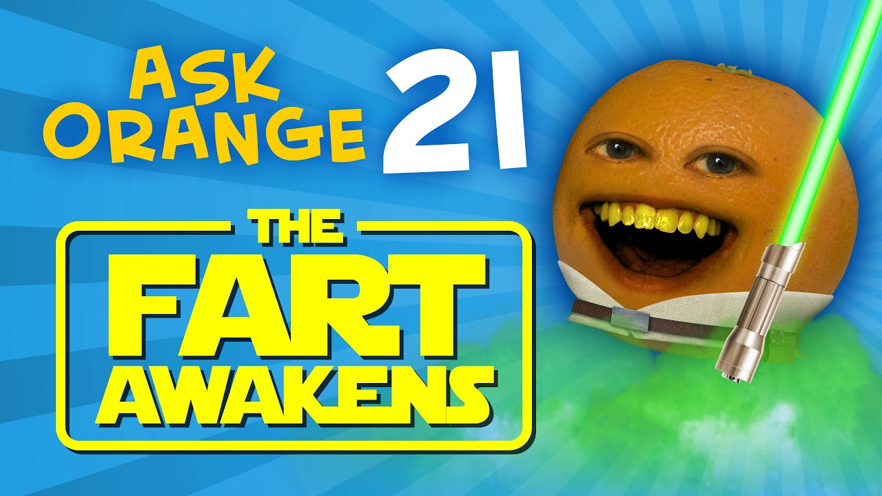 Annoying Orange - Ask Orange #21: THE FART AWAKENS!