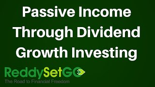 Passive Income Through Dividend Growth Investing