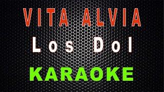 Download lagu Vita Alvia - Los Dol (Karaoke)   LMusical