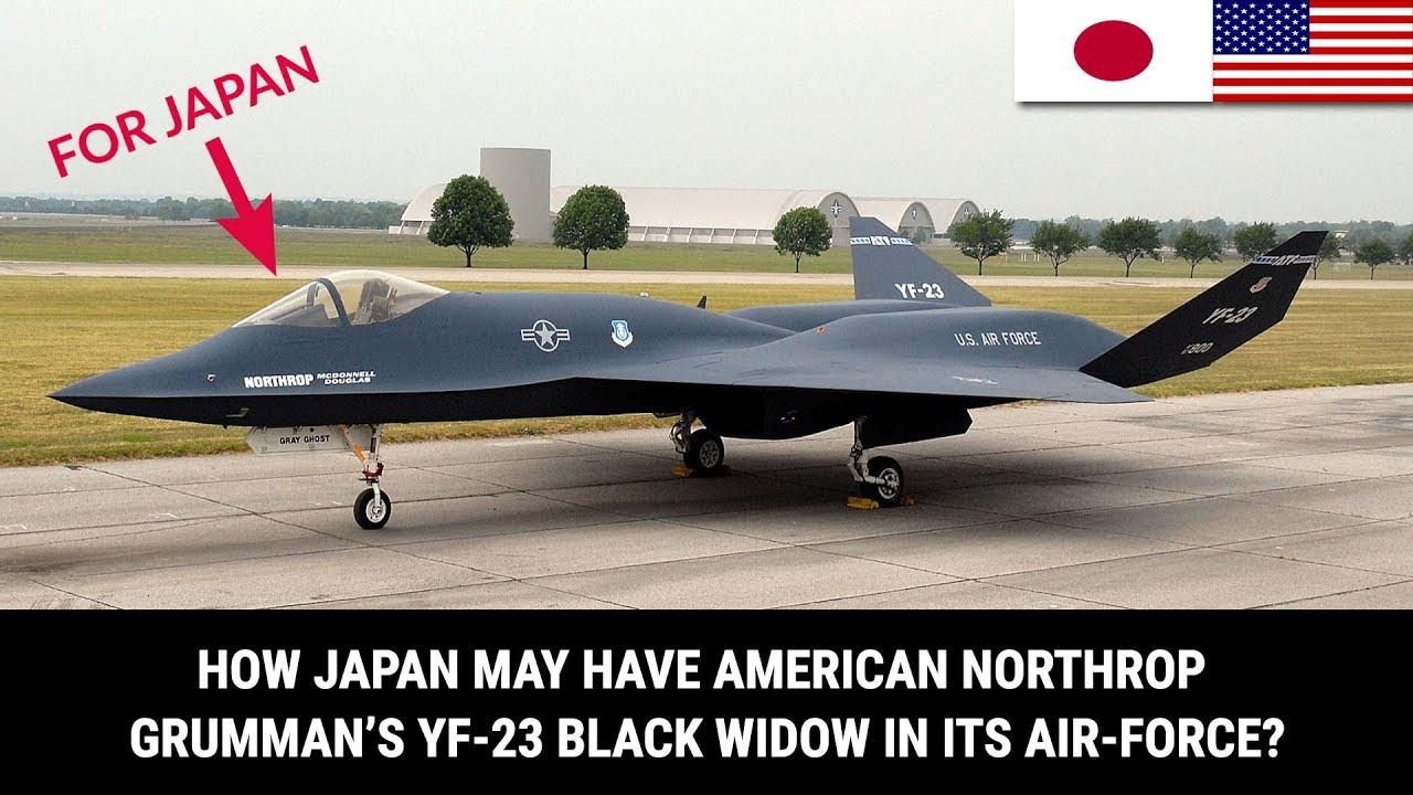 HOW JAPAN MAY HAVE AMERICAN NORTHROP GRUMMAN'S YF-23 BLACK WIDOW IN ITS AIR-FORCE? - YouTube