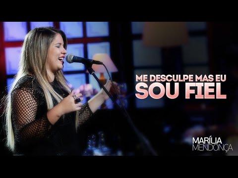 Marília Mendonça - Me Desculpe Mas Eu Sou Fiel - Vídeo Oficial do DVD