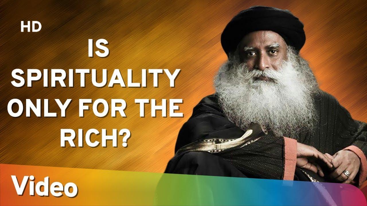 Is Spirituality Only For The Rich? – क्या आध्यात्मिकता केवल अमीरों के लिए है? - Sadhguru