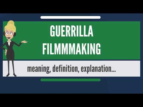 What is GUERRILLA FILMMAKING? What does GUERILLA FILMMAKING mean? GUERRILLA FILMMAKING meaning
